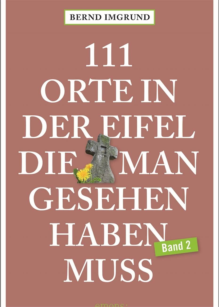 """20 Orte in der Eifel, die man gesehen haben muss"""""""